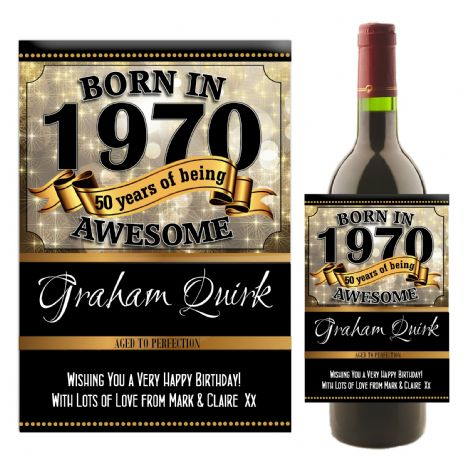 Personalised Born in ANY YEAR / AGE Happy Birthday Wine / Champagne Bottle Label N155